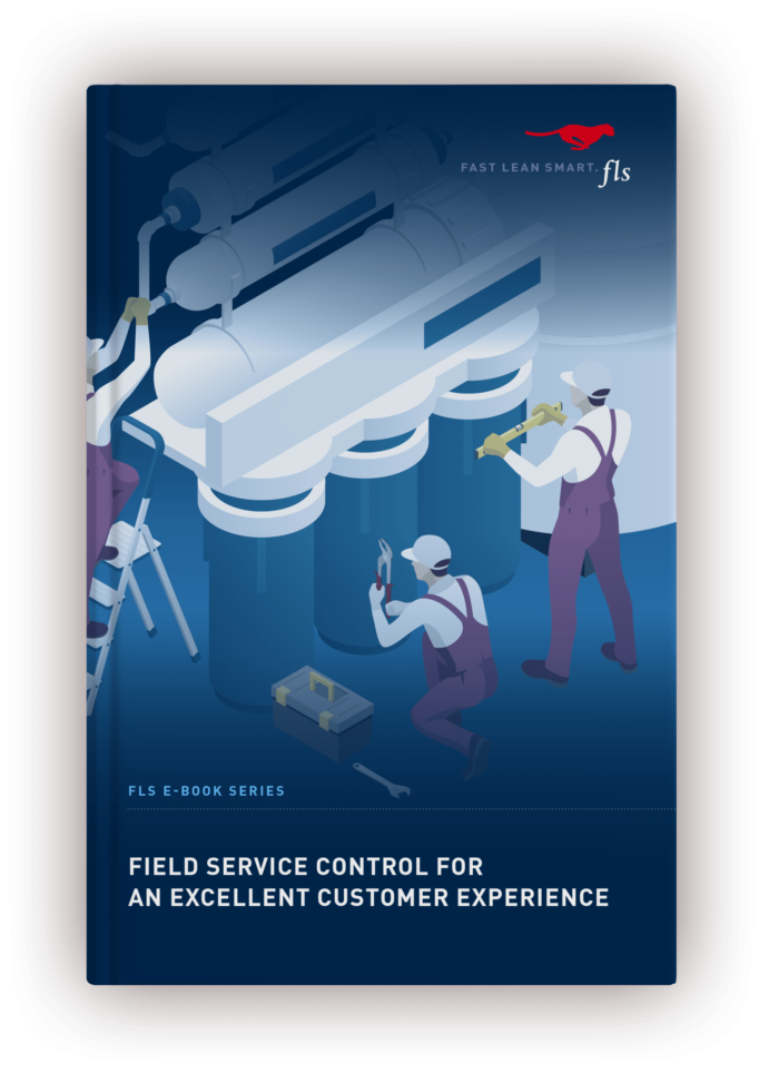 E-BOOK – FIELD SERVICE CONTROL FOR AN EXCELLENT CUSTOMER EXPERIENCE